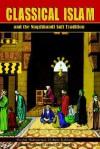 Classical Islam and the Naqshbandi Sufi Tradition - Muhammad Hisham Kabbani, Seyyed Hossein Nasr, Nazum Adik al-Haqqani