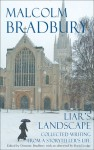 Liar's Landscape: Collected Writing from a Storyteller's Life - Malcolm Bradbury, Dominic Bradbury
