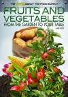 Fruits and Vegetables: From the Garden to Your Table - Ann Byers