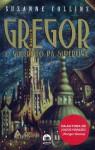 Gregor O Guerreiro da Superfície (As Crônicas do Subterrâneo #1) - Edmo Suassuna, Suzanne Collins