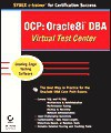 OCP: Oracle8i DBA Virtual Test Center - Sybex Inc.