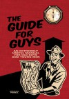 The Guide for Guys: An Extremely Useful Manual for Old Boys and Young Men - Michael Powell