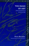 The Rules of Art: Genesis and Structure of the Literary Field (Meridian-Crossing Aesthetics) - Pierre Bourdieu, Susan Emanuel