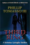 Third Ring - Phillip Tomasso III