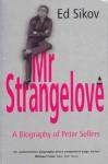Mr Strangelove - Ed Sikov
