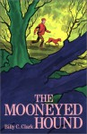 The Mooneyed Hound - Billy C. Clark, James M. Gifford, Patricia A. Hall