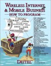 Wireless Internet and Mobile Business: How to Program - Harvey M. Deitel, Paul J. Deitel, Tem R. Nieto