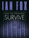 Only the Strongest Survive - Ian Fox