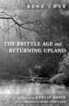 The Brittle Age and Returning Upland - René Char, Gustaf Sobin, Mary Ann Caws
