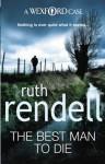 The Best Man To Die: (A Wexford Case) - Ruth Rendell