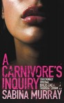 A Carnivore's Inquiry - Sabina Murray