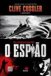 O Espião: Uma aventura de Isaac Bell (Portuguese Edition) - Clive Cussler, Justin Scott