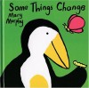 Some Things Change - Mary Murphy
