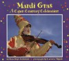 Mardi Gras: A Cajun Country Celebration - Diane Hoyt-Goldsmith, Lawrence Migdale