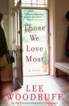 Those We Love Most (Audio) - Lee Woodruff, Karen White