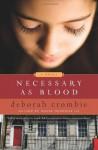 Necessary as Blood (Duncan Kincaid/Gemma James Novels) - Deborah Crombie