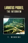 Larvatus Prodeo, the Interview - T. Manning