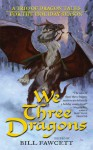 We Three Dragons: A Trio of Dragon Tales for the Holiday Season - Ed Greenwood, Jeff Grubb, James M. Ward