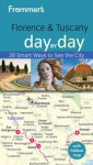 Frommer's Florence and Tuscany Day by Day - Donald Strachan