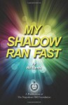 My Shadow Ran Fast - Bill Sands