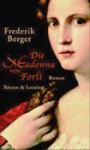 Die Madonna von Forlì - Frederik Berger