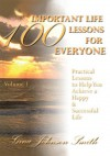 100 Important Life Lessons for Everyone: Practical Lessons to Help You Achieve a Happy & Successful Life VOLUME 1 - Gina Smith