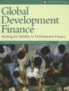Global Development Finance 2003: Striving for Stability in Development Finance - World Book Inc