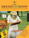 The Backyard Beekeeper: An Absolute Beginner's Guide to Keeping Bees in Your Yard and Garden - Kim Flottum