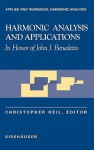 Harmonic Analysis and Applications: In Honor of John J. Benedetto - Christopher Heil