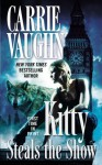 Kitty Steals the Show (Kitty Norville #10) - Carrie Vaughn