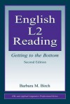 English L2 Reading: Getting to the Bottom - Barbara M. Birch