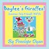 Baylee's Giraffes! Sometimes Only a Giraffe Will Do - Penelope Dyan