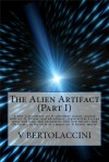 The Alien Artifact (Part I) - Victor Bertolaccini
