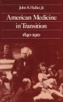 American Medicine in Transition, 1840-1910 - John S. Haller Jr.