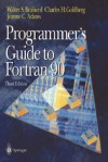 Programmer's Guide To Fortran 90 - Walter S. Brainerd, Charles H. Goldberg