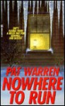 Nowhere to Run - Pat Warren