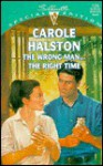 Wrong Man ... The Right Time (Silhouette Special Edition, #1089) - Carole Halston