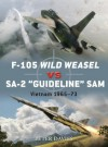 F-105 Wild Weasel vs SA-2 'Guideline' SAM: Vietnam 1965-73 (Duel) - Peter Davies, Jim Laurier