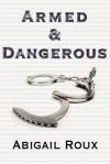 Armed & Dangerous - Abigail Roux