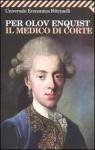 Il medico di corte - Per Olov Enquist, Carmen Giorgetti Cima