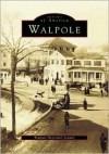 Walpole, MA - Walpole Historical Society, Deborah Ranaldi