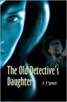 The Old Detective's Daughter - A. Spencer