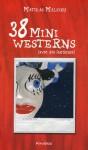38 Mini Westerns (avec des fantômes) - Mathias Malzieu
