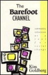 The Barefoot Channel: Community Television As A Tool For Social Change - Kim Goldberg