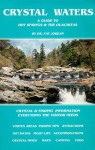 Crystal Waters: A Guide to Hot Springs & the Ouachitas - Pat Jordan