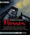 Great Classic Horror - Robert Louis Stevenson, Washington Irving, Saki, Ambrose Bierce, Joseph Sheridan Le Fanu, Geraint Wyn Davies