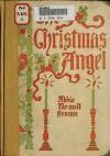 The Christmas Angel (Original Illustrations & Text) (Classic Books for Children) - Abbie Falwell Brown, Reginald Birch