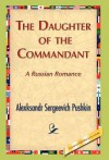 The Daughter of the Commandant - Alexksandr S. Pushkin