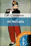 40 novelle - Hans Christian Andersen, Maria Pezzé Pascolato