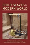 Child Slaves in the Modern World - Gwyn Campbell, Suzanne Miers, Joseph C. Miller